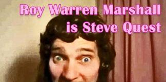 Steve Quest is Roy Warren Marshall aka Montagraph